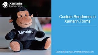 Xamarin University: Custom Renderers in Xamarin.Forms