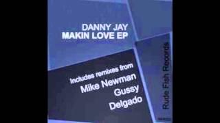 Danny Jay - Makin Love (Delgado