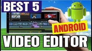 Top 5 Best Video Editing Apps/Software For Android 2018 (Hindi)