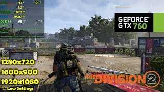 GTX 760 | The Division 2 - 1080p, 900p, 720p - Low Settings
