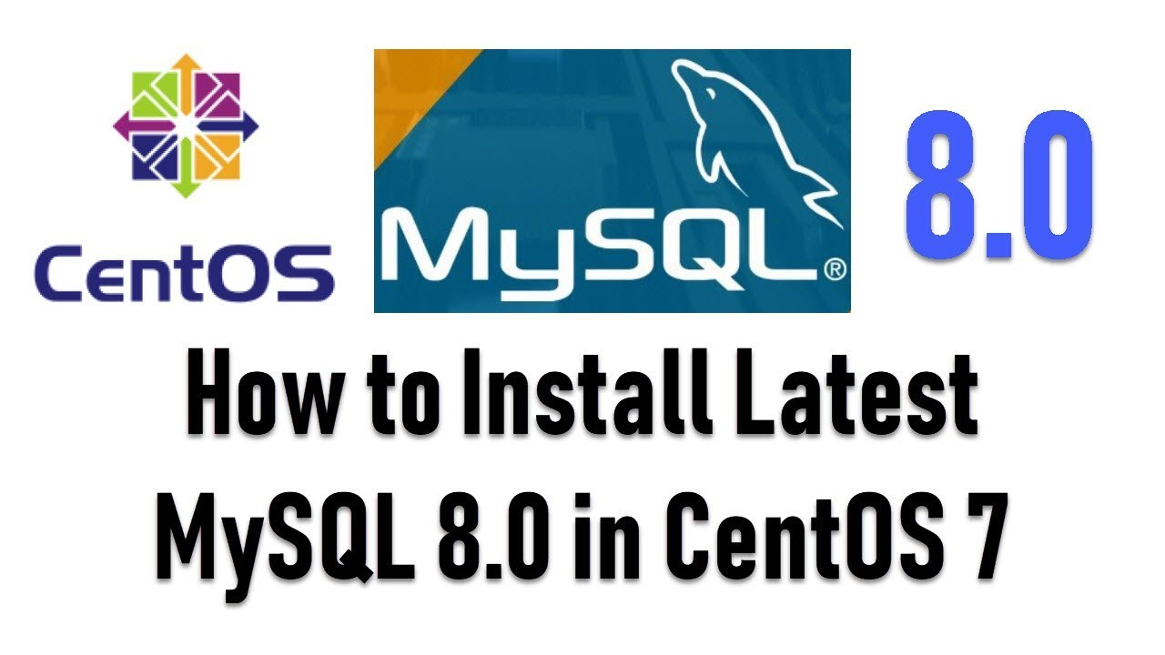 How to Install Latest MySQL 8 0 (Version) in CentOS 7 and Redhat Linux 7 5