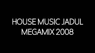 House Music Jadul Megamix 2008