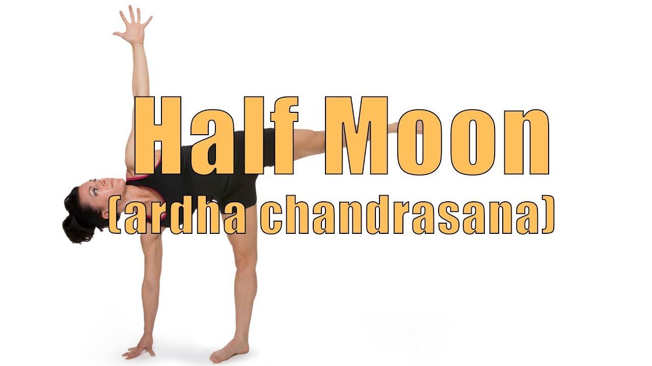 Hatha Yoga Asana Half Moon Pose (Ardha Chandrasana) - YouTube