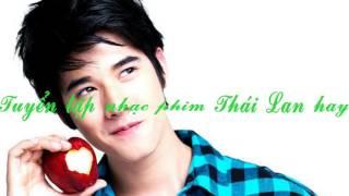 TUYỂN TẬP NHẠC PHIM THÁI LAN HAY 3 (Songs movie in Thailand)