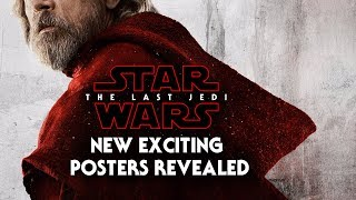 Star Wars The Last Jedi 5 NEW Exciting Posters Revealed!