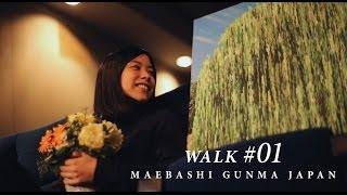 WALK#01 MAEBASHI GUNMA JAPAN