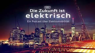 Die Zukunft Ist Elektrisch – Ein Podcast Über Elektromobilität