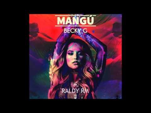 Mangu (Latin Remix) - Becky G Ft. Raldy RM (AUDIO LATINO 2018)