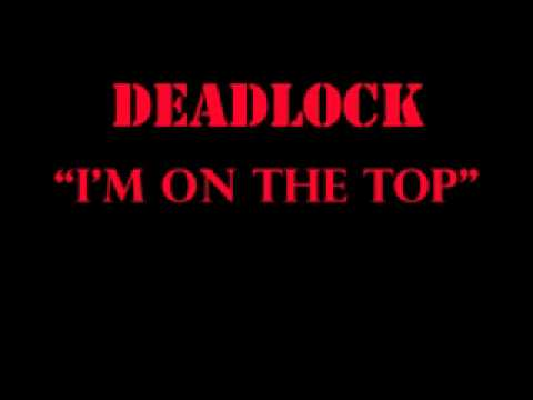 """DEADLOCK - """"I'm on the top"""""""