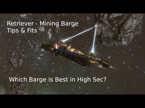 Retriever Mining Barge Tips & Fit Guide 2019 - Which Barge Is Best? Eve Online