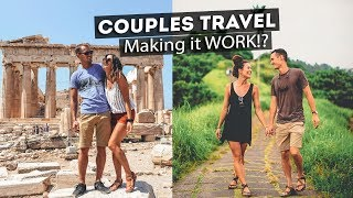 Couples Travel - HOW WE MAKE IT WORK? w/ Kara and Nate