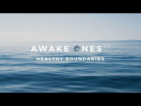 Healthy Boundaries | Awake Ones TV - Ep.11