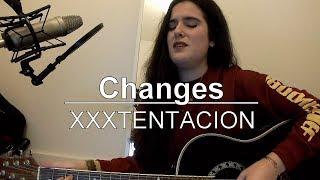 XXXTENTACION - changes (Cover + rewrite )