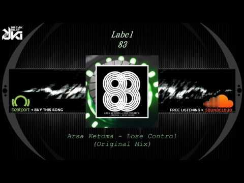 Arsa Ketoma - Lose Control (Original Mix) Label 83