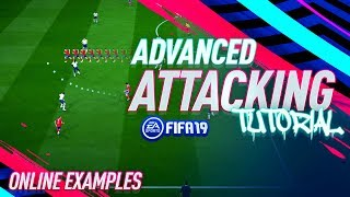Fifa 19 ADVANCED ATTACKING ONLINE Tutorial – BEST ATTACKING STRATEGY - Simple and Effective Guide
