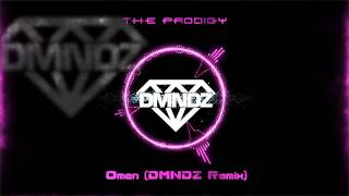 The Prodigy - Omen (DMNDZ Remix)