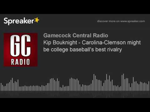 Kip Bouknight - Carolina-Clemson might be college baseball