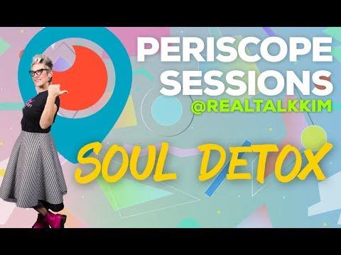 Soul DETOX.... coming clean!