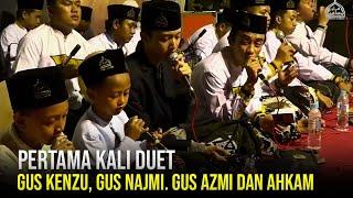 PERTAMA KALI DUET Gus Kenzu, Gus Najmi. Gus Azmi Dan Ahkam - Sa'duna Fiddunya SYUBBANUL MUSLIMIN |HD