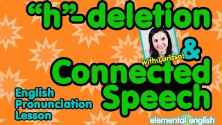 h deletion with connected speech   english pronunciation lesson