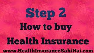 STEP 2 - How to buy Health Insurance? - by Health Insurance Sahi Hai