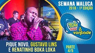 Pique Novo, Gustavo Lins, Renatinho Boka Loka - Parte 4/5