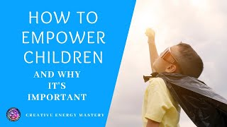 How to Empower your child and Why it's important #respectkids