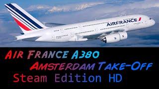 FSX Steam Edition - Air France A380 Amsterdam
