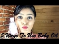 5 Ways To Use Baby Oil