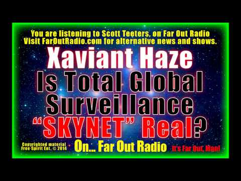 Xaviant Haze - Is Total Global Surveillance SKYNET (Terminator-like) REAL? FarOutRadio 5-12-13