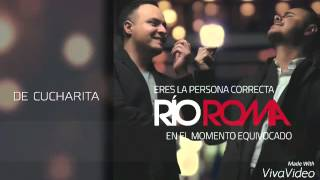 Rio Roma-De Cucharita -Letra completa