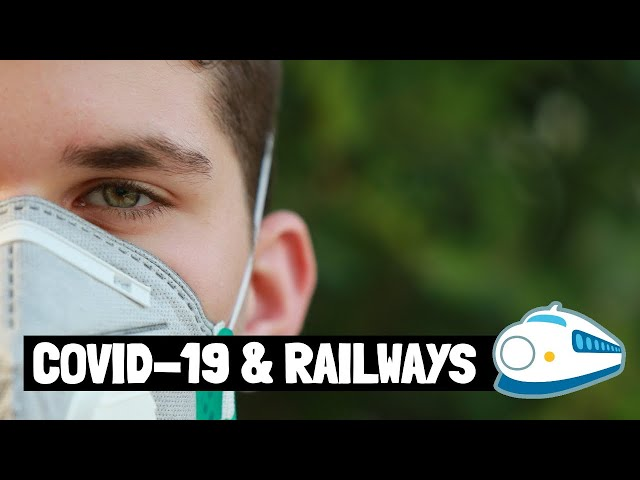 CORONAVIRUS - How have railways been impacted?