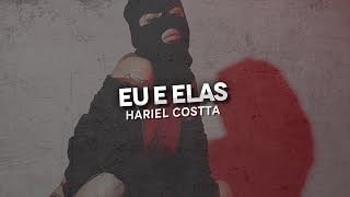 Hariel Costta - Eu & Elas ♪♫ (Nova 2014 + Download)