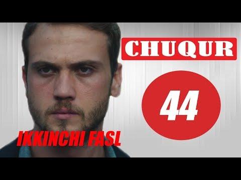 Chuqur 2 Sezon 44 Qism Turk Serial O'zbek Tilida 720 HD Video
