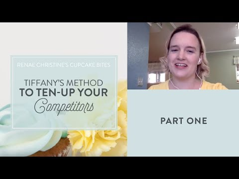 Part 1: Tiffany's Method to Ten-Up Your Competitors