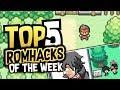 top 5 pokemon rom hacks of the week 07