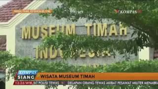 Wisata Museum Timah Di Pangkal Pinang