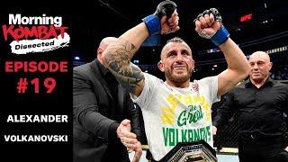 How Alexander Volkanovski Beat Max Holloway at UFC 245 | MORNING KOMBAT: DISSECTED | Ep 19
