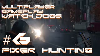 Watch Dogs | Multiplayer Gameplay PS4 | Fixer Hunting in FreeRoam - 6 / 7