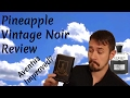 Pineapple Vintage Noir Fragrance Review - Aventus Improved?