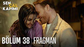 Sen Çal Kapımı 38. Bölüm Fragmanı