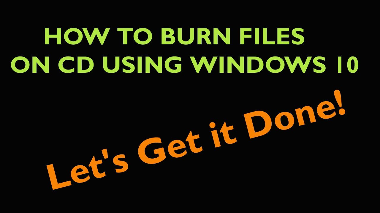 how to burn files to cd