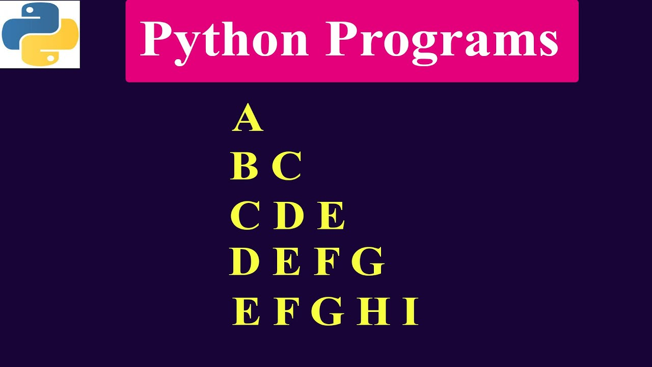 Alphabet Pattern - Printing Alphabet in Right Triangle Shape | Python Programs