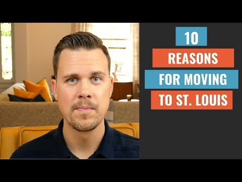 Moving To St  Louis - 10 Reasons You Should