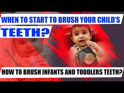 WHEN TO START TO BRUSH YOUR CHLD'S TEETH?|| HOW TO BRUSH INFANTS AND TODDLERS TEETH?