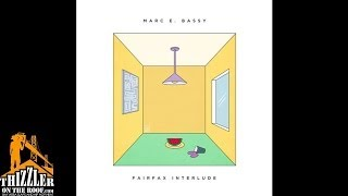 Marc E. Bassy - Fairfax Interlude [Thizzler.com]