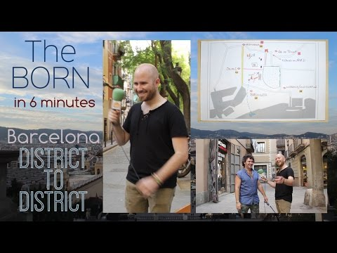 The Born in 6 minutes - Barcelona District to District