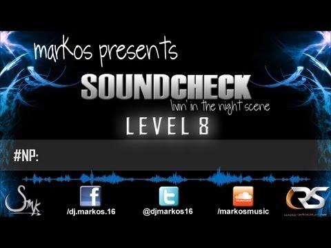 Markos - Soundcheck Level 8 (060413)