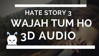 Wajah Tum Ho | Hate Story 3 | 3D Audio | Surround Sound | Use Headphones 👾