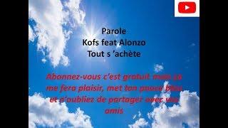 Kofs -Tout s'achète ft . Alonzo ( Parole Officielle )